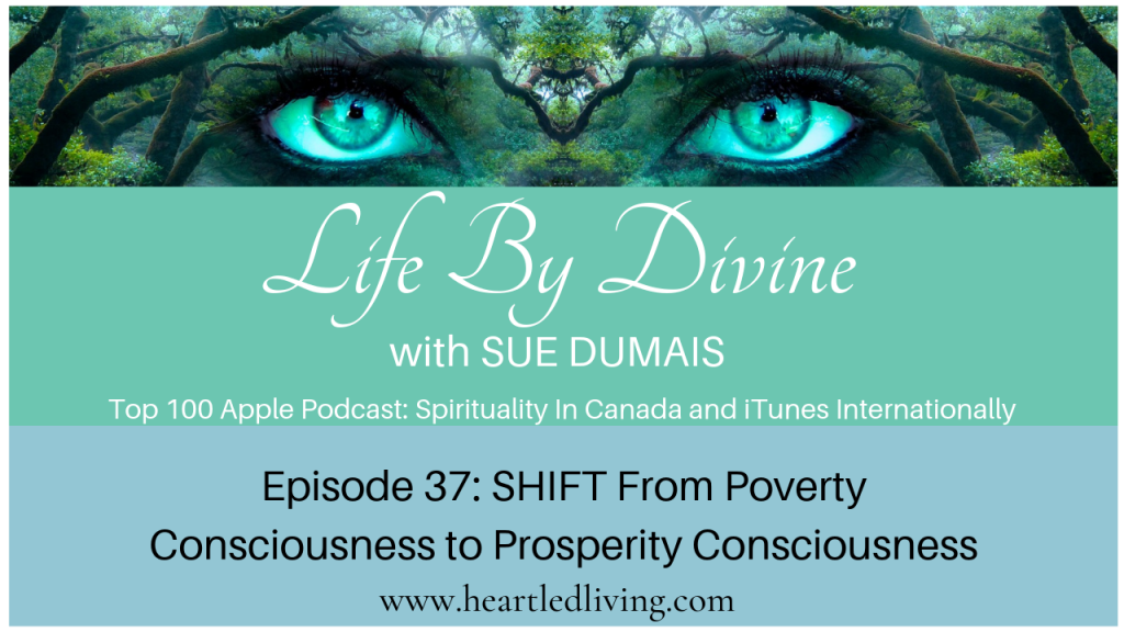 Episode 37: SHIFT From Poverty Consciousness to Prosperity Consciousness
